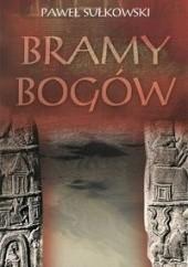 Okładka książki Bramy Bogów Paweł Sułkowski
