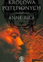Okładka książki Królowa potępionych Anne Rice