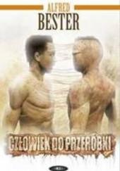 Okładka książki Człowiek do przeróbki Alfred Bester