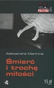 Okładka książki Śmierć i trochę miłości Aleksandra Marinina