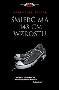 Okładka książki Śmierć ma 143 cm wzrostu Sebastian Fitzek