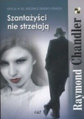 Okładka książki Szantażyści nie strzelają Raymond Chandler