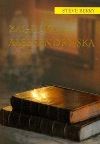 Okładka książki Zagadka aleksandryjska Steve Berry