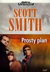 Okładka książki Prosty plan Scott Smith