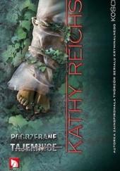 Okładka książki Pogrzebane tajemnice Kathy Reichs