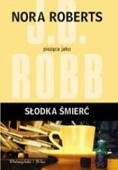 Okładka książki Słodka śmierć J.D. Robb