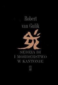 Okładka książki Sędzia Di i morderstwo w Kantonie Robert Van Gulik