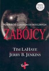 Okładka książki Zabójcy Tim LaHaye,Jerry B. Jenkins
