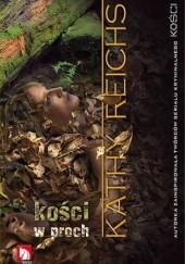 Okładka książki Kości w proch Kathy Reichs