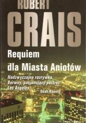 Okładka książki Requiem dla Miasta Aniołów Robert Crais
