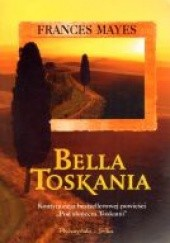 Okładka książki Bella Toskania Frances Mayes