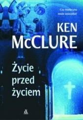 Okładka książki Życie przed życiem Ken McClure