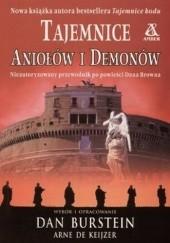 """Okładka książki Tajemnice """"Aniołów i demonów"""". Nieautoryzowany przewodnik po powieści Dana Browna Dan Burstein,Arne de Keijzer"""