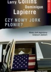 Okładka książki Czy Nowy Jork płonie? Dominique Lapierre,Larry Collins