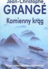 Okładka książki Kamienny krąg Jean-Christophe Grangé