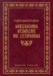 Okładka książki Warszawianka. Wyzwolenie. Noc listopadowa. Stanisław Wyspiański