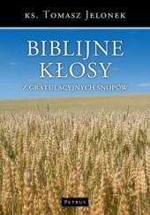 Okładka książki Biblijne kłosy z gratulacyjnych snopów Tomasz Jelonek
