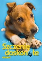 Okładka książki Szczenię doskonałe Gwen Bailey