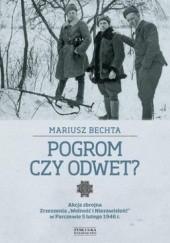 """Okładka książki Pogrom czy odwet? Akcja zbrojna Zrzeszenia """"Wolność i Niezawisłość"""" w Parczewie 5 lutego 1946 r Mariusz Bechta"""