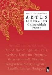 Okładka książki Artes Liberales. O nauczycielach i uczniu Krzysztof Rutkowski