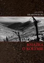 Okładka książki Książka o Kołymie Anatol Krakowiecki