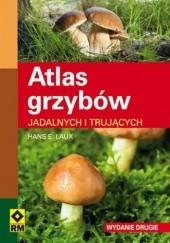 Okładka książki Atlas grzybów jadalnych i trujących Hans E. Laux