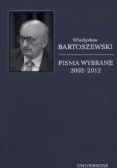 Okładka książki Pisma wybrane. Tom 6. 2002-2012 Władysław Bartoszewski