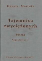 Okładka książki Tajemnica zwyciężonych. Pisma. Saga polska 3 Danuta Mostwin