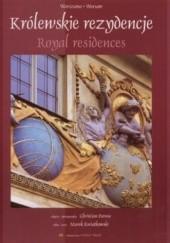 Okładka książki Królewskie rezydencje  (wersja polsko-angielska) Marek Kwiatkowski,Christian Parma