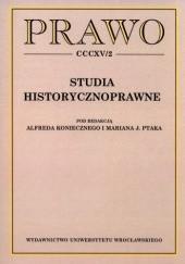 Okładka książki Prawo CCCXV/2. Studia historycznoprawne Alfred Konieczny,Marian J. Ptak