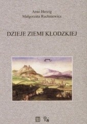 Okładka książki Dzieje Ziemi Kłodzkiej Arno Herzig,Małgorzata Ruchniewicz