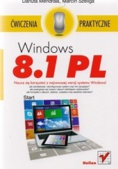Okładka książki Windows 8.1 PL. Ćwiczenia praktyczne Marcin Szeliga,Danuta Mendrala