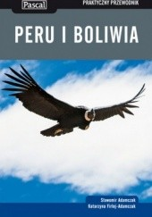 Okładka książki Peru i Boliwia. Praktyczny przewodnik Katarzyna Firlej-Adamczak,Sławomir Adamczak