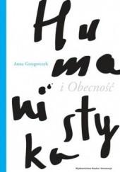 Okładka książki Humanistyka i Obecność Anna Grzegorczyk