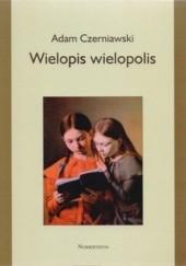 Okładka książki Wielopis wielopolis Adam Czerniawski
