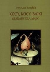 Okładka książki Kocy, Kocy, Bajki. Szarady dla Majki Ireneusz Kocyłak
