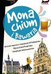 Okładka książki Monachium i Bawaria. Przewodnik Pascal Lajt Katarzyna Firlej-Adamczak,Sławomir Adamczak,Daria Gosek