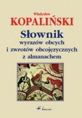 Okładka książki Słownik wyrazów obcych i zwrotów obcojęzycznych z almanachem Władysław Kopaliński