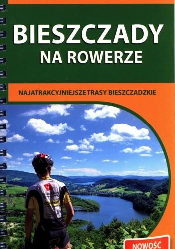 Okładka książki Bieszczady na rowerze. Przewodnik rowerowy + mapa Roman Trzmielewski