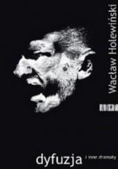 Okładka książki Dyfuzja i inne dramaty Wacław Holewiński