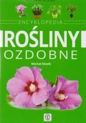 Okładka książki Rośliny ozdobne. Encyklopedia Michał Mazik