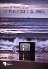 Okładka książki Na pokładzie i za burtą Janusz Horodniczy