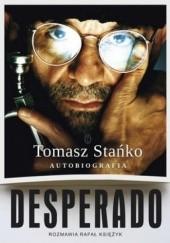 Okładka książki Desperado. Autobiografia Tomasz Stańko,Rafał Księżyk