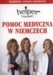 Okładka książki Pomoc medyczna w Niemczech. Rozmówki polsko-niemieckie Magdalena Depritz