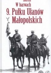 Okładka książki W barwach 9. Pułku Ułanów Małopolskich Edward Ksyk