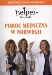 Okładka książki Pomoc medyczna w Norwegii. Helper. Rozmówki polsko-norweskie