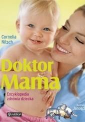 Okładka książki Doktor Mama. Encyklopedia zdrowia dziecka Cornelia Nitsch