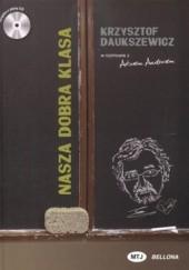 Okładka książki Nasza dobra klasa + CD Krzysztof Daukszewicz,Artur Andrus