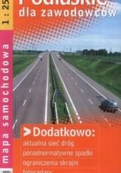 Okładka książki Podlaskie dla zawodowców. Mapa samochodowa. 1:250 000 Demart