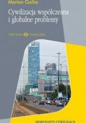 Okładka książki Cywilizacja współczesna i globalne problemy Marian Golka